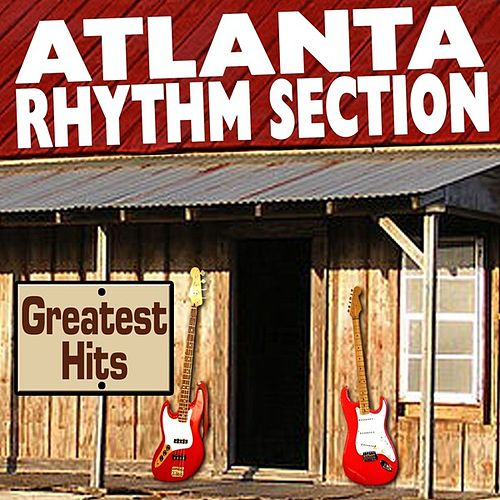 Greatest Hits by Atlanta Rhythm Section