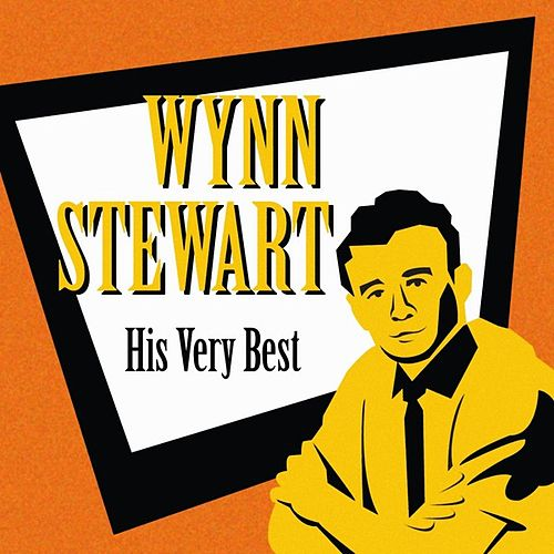 Play & Download His Very Best by Wynn Stewart | Napster