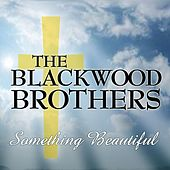 Something Beautiful by The Blackwood Brothers