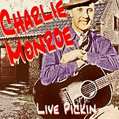 Live Pickin' by Charlie Monroe