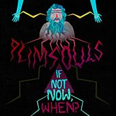Play & Download If Not Now, When? by The Plimsouls | Napster