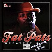 Play & Download Greatest Hits (Wreckchopped & Screwed) by Fat Pat | Napster