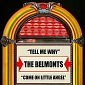 Tell Me Why / Come On Little Angel by The Belmonts