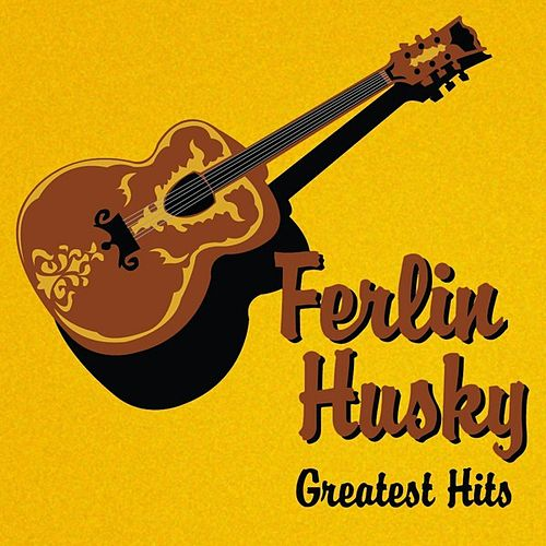 Play & Download Greatest Hits by Ferlin Husky | Napster