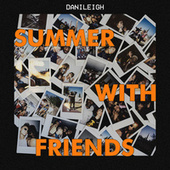 Summer With Friends by DaniLeigh