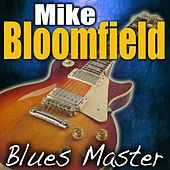 Play & Download Blues Master by Mike Bloomfield | Napster