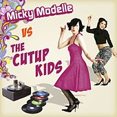 Play & Download Micky Modelle Vs Cutup Kids by Micky Modelle | Napster