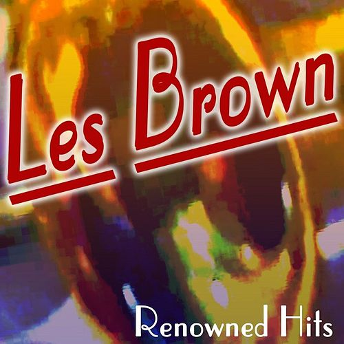 Play & Download Renowned Hits by Les Brown | Napster