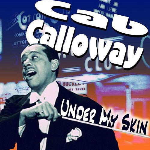 Play & Download Under My Skin by Cab Calloway | Napster