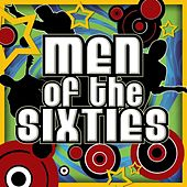 Play & Download Men of the Sixties by Various Artists | Napster