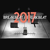 Breakbeat & Breakbeat 2017 by Various Artists