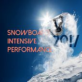 Snowboard Intensive Performance 2017 by Various Artists