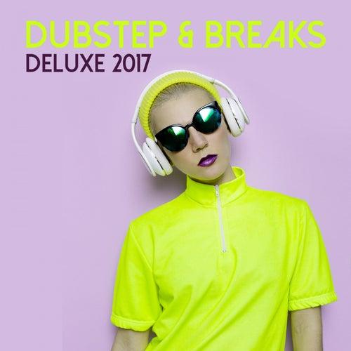 Dubstep & Breaks Deluxe 2017 by Various Artists