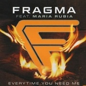 Everytime You Need Me von Fragma