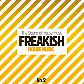 Freakish House Music, Vol. 2 (The Sound of House Music) by Various Artists