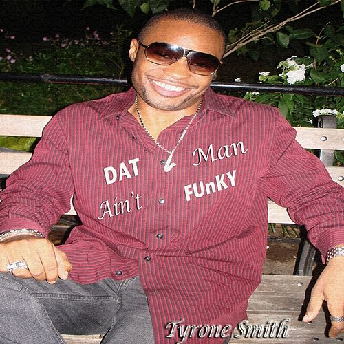 Dat Man Ain't Funky by Tyrone Smith