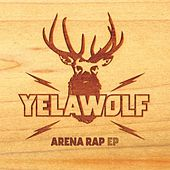 Play & Download Arena Rap EP by YelaWolf | Napster