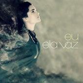 Eu by Ela Vaz