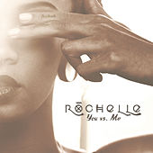 You vs. Me by Rochelle