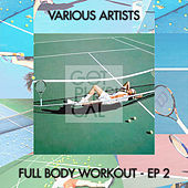 Full Body Workout - EP 2 by Various Artists