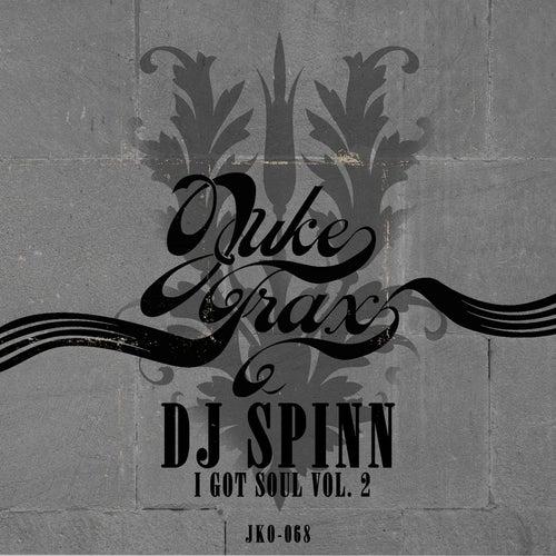 Play & Download I Got Soul Vol. 2 by DJ Spinn | Napster