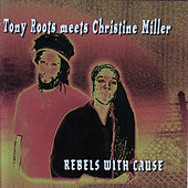 Play & Download Rebels With Cause: Tony Roots Meets Christine Miller by Various Artists | Napster