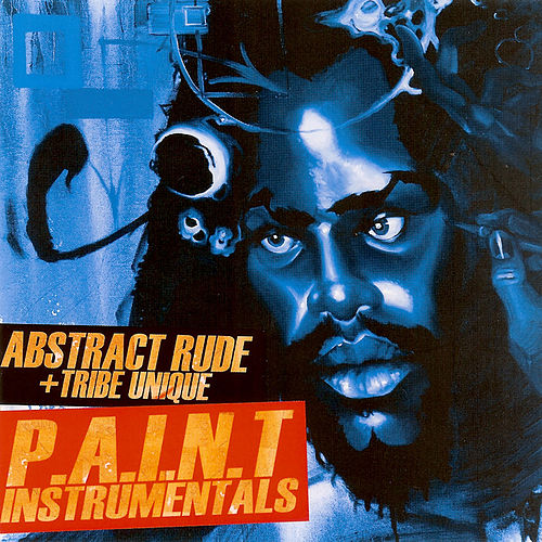 Play & Download P.A.I.N.T. Instrumentals by Abstract Rude | Napster