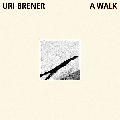 Play & Download A Walk by Uri Brener | Napster