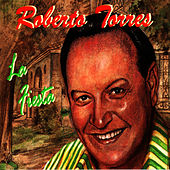 Play & Download La Fiesta by Roberto Torres | Napster