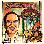 Play & Download Recuerda la Sonora by Roberto Torres | Napster