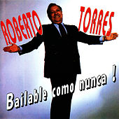 Play & Download Bailable Como Nunca! by Roberto Torres | Napster