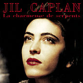 Play & Download La charmeuse de serpents by Jil Caplan | Napster