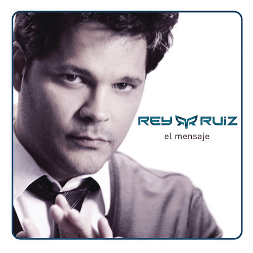 Play & Download El Mensaje by Rey Ruiz | Napster