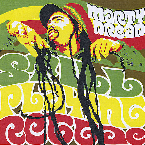 Play & Download Still Playing Reggae by Marty Dread | Napster