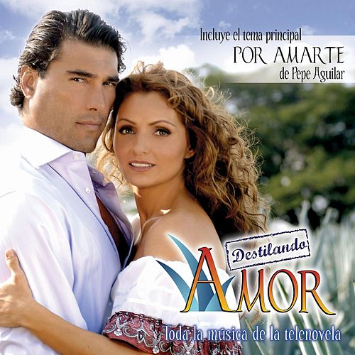 Play & Download Destilando Amor (OST) by Various Artists | Napster