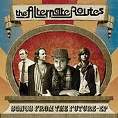 Songs From The Future - EP by The Alternate Routes