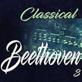 Classical Beethoven 3 by Various Artists