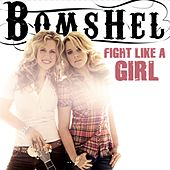 Play & Download Fight Like A Girl (EP) by Bomshel | Napster