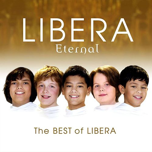 Eternal: The Best of Libera by Various Artists