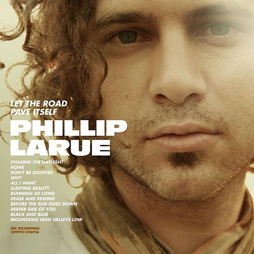 Play & Download Let The Road Pave Itself by Phillip LaRue | Napster