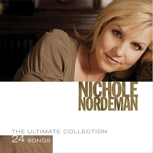 Play & Download The Ultimate Collection by Nichole Nordeman | Napster
