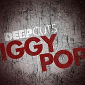 Play & Download Deep Cuts by Iggy Pop | Napster