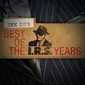 Best Of The IRS Years by The dB's
