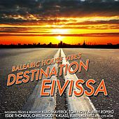 Balearic House Vibes (Destination Eivissa) by Various Artists