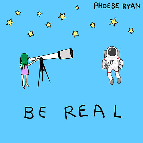 Be Real by Phoebe Ryan
