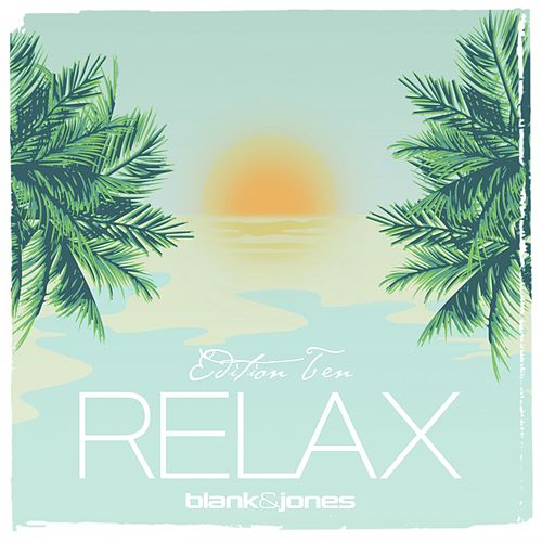 Relax Edition 10 by Blank & Jones