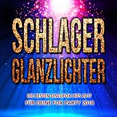 Schlager Glanzlichter - Die besten Discofox Hits 2017 für deine Fox Party 2018 by Various Artists