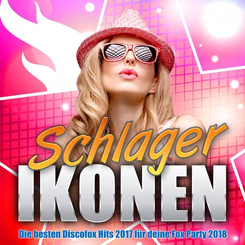 Schlager Ikonen - Die besten Discofox Hits 2017 für deine Fox Party 2018 by Various Artists