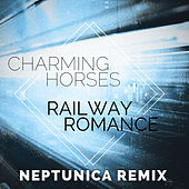 Railway Romance (Neptunica Remix) by Charming Horses