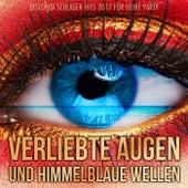 Verliebte Augen und himmelblaue Wellen - Discofox Schlager Hits 2017 für deine Party by Various Artists